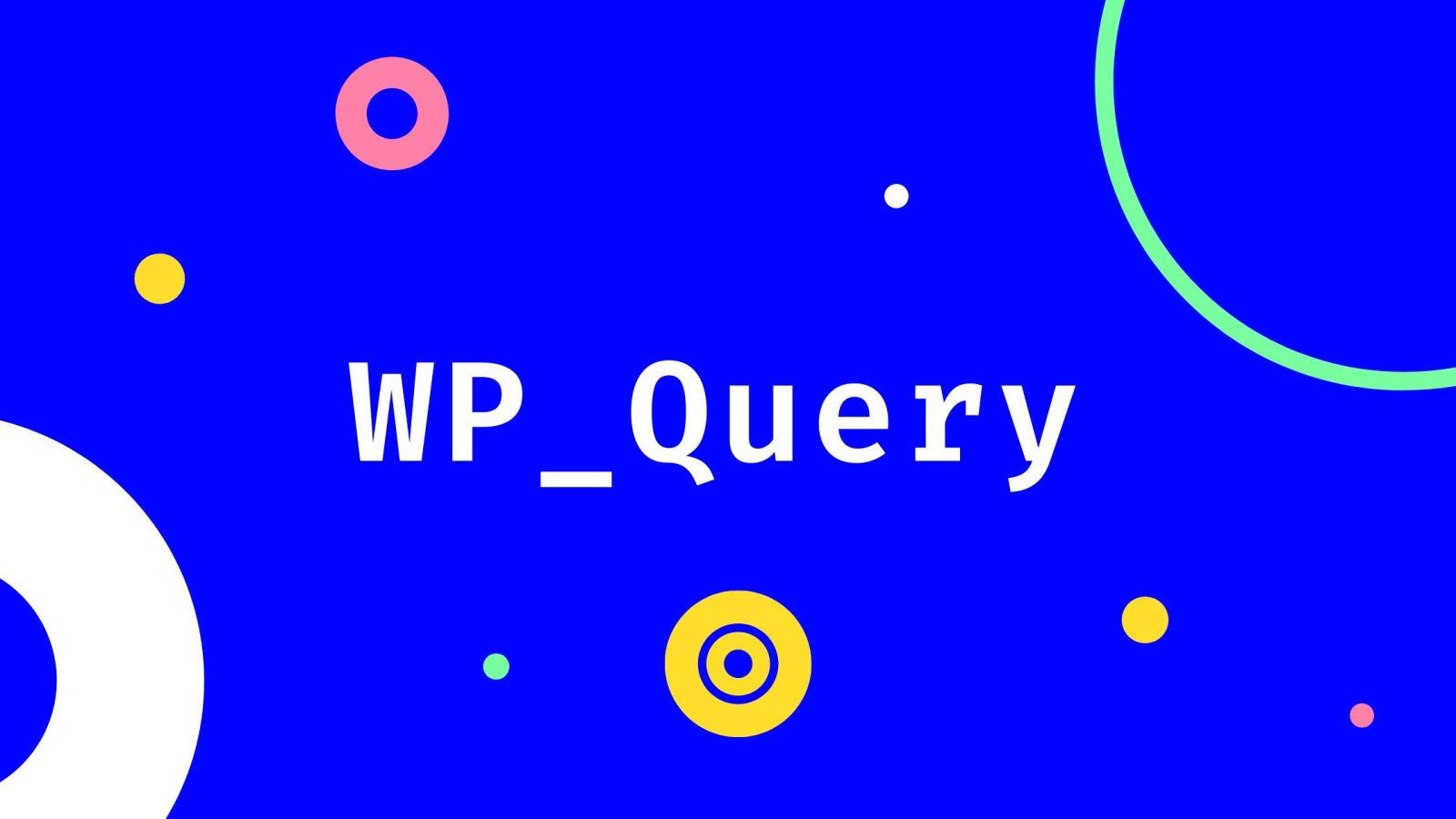 Функция WP_Query весь список аргументов